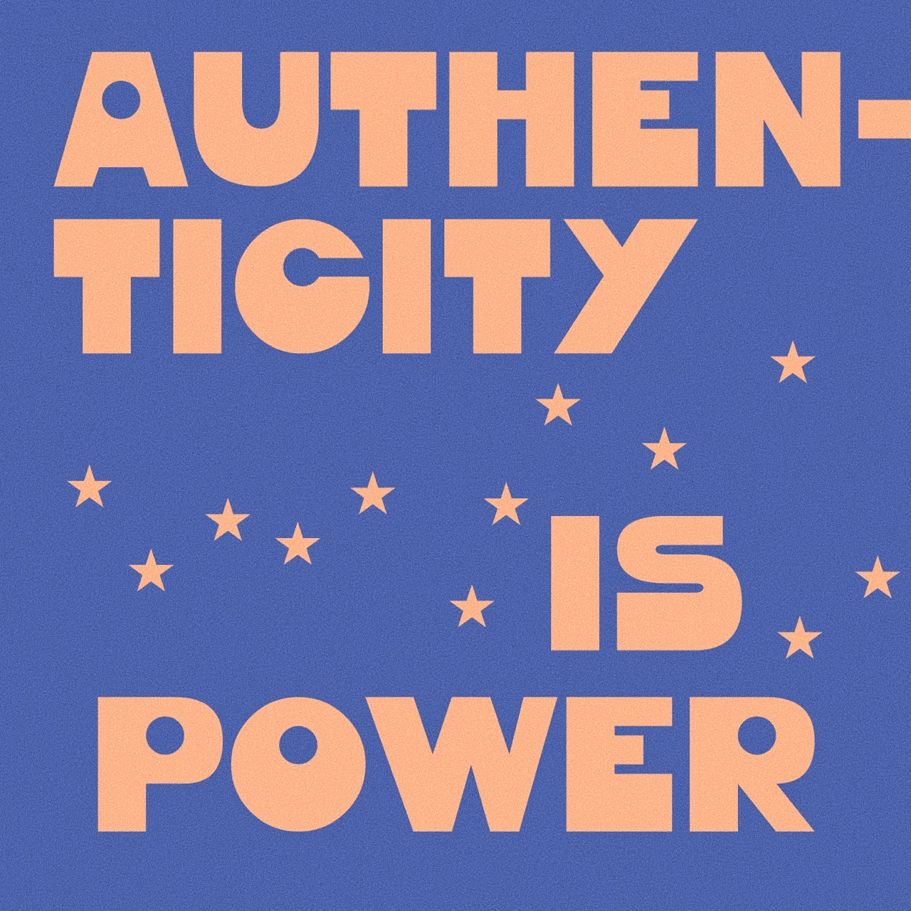 Authenticity Is Power Wallpaper Design